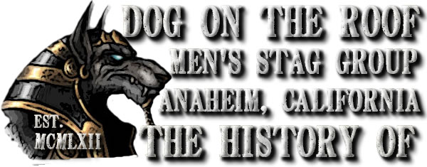 HISTORY OF THE DOG ON THE ROOF GROUP - ALCOHOLICS ANONYMOUS ORANGE COUNTY CALIFORNIA - MENS STAG GROUP